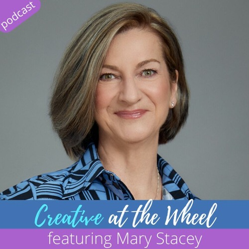 Reclaiming our relationship to creativity for powerful leadership, with Mary Stacey
